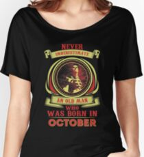 Nerver underestimate an old man who was born in October Women's Relaxed Fit T-Shirt