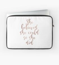 Rose gold she believed she could so she did Laptop Sleeve