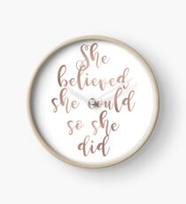 Rose gold she believed she could so she did Clock