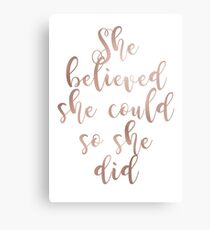 Rose gold she believed she could so she did Metal Print