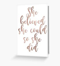 Rose gold she believed she could so she did Greeting Card