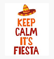 Keep Calm It's Fiesta - Funny Mexican Mexico Mexicana Party Festival Carnival Gift Photographic Print