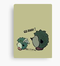 Go away! Canvas Print
