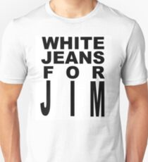 White Jeans For Jim Day! T-Shirt