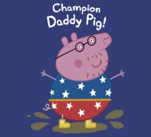 Champion Daddy Pig! | Unisex T-Shirt