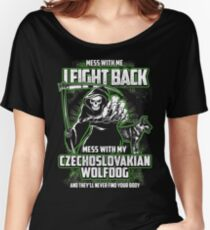 Czechoslovakian Wolfdog Don't mess with my Dog funny gift t-shirts Women's Relaxed Fit T-Shirt