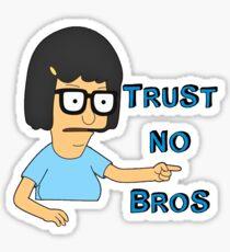 Trust no bros - Tina Belcher Sticker