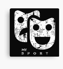 Theatre Is My Sport , Actor and Actress Canvas Print