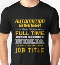 automation engineer - JOB TITLE SHIRT AND HOODIE Unisex T-Shirt