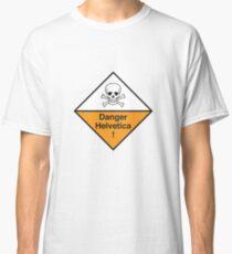 Danger Helvetica! Classic T-Shirt