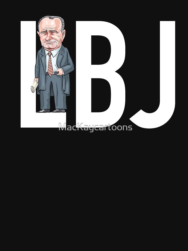 LBJ - President Lyndon B. Johnson  by MacKaycartoons