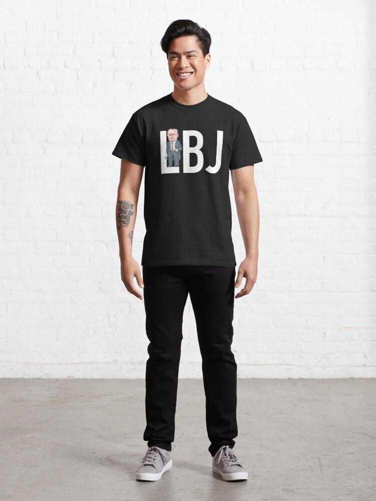 Alternate view of LBJ - President Lyndon B. Johnson  Classic T-Shirt