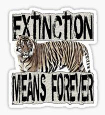 TIGER EXTINCTION MEANS FOREVER Sticker