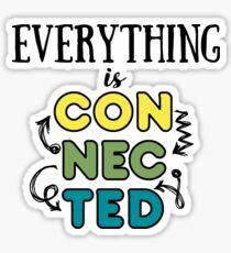 Everything Is Connected Sticker