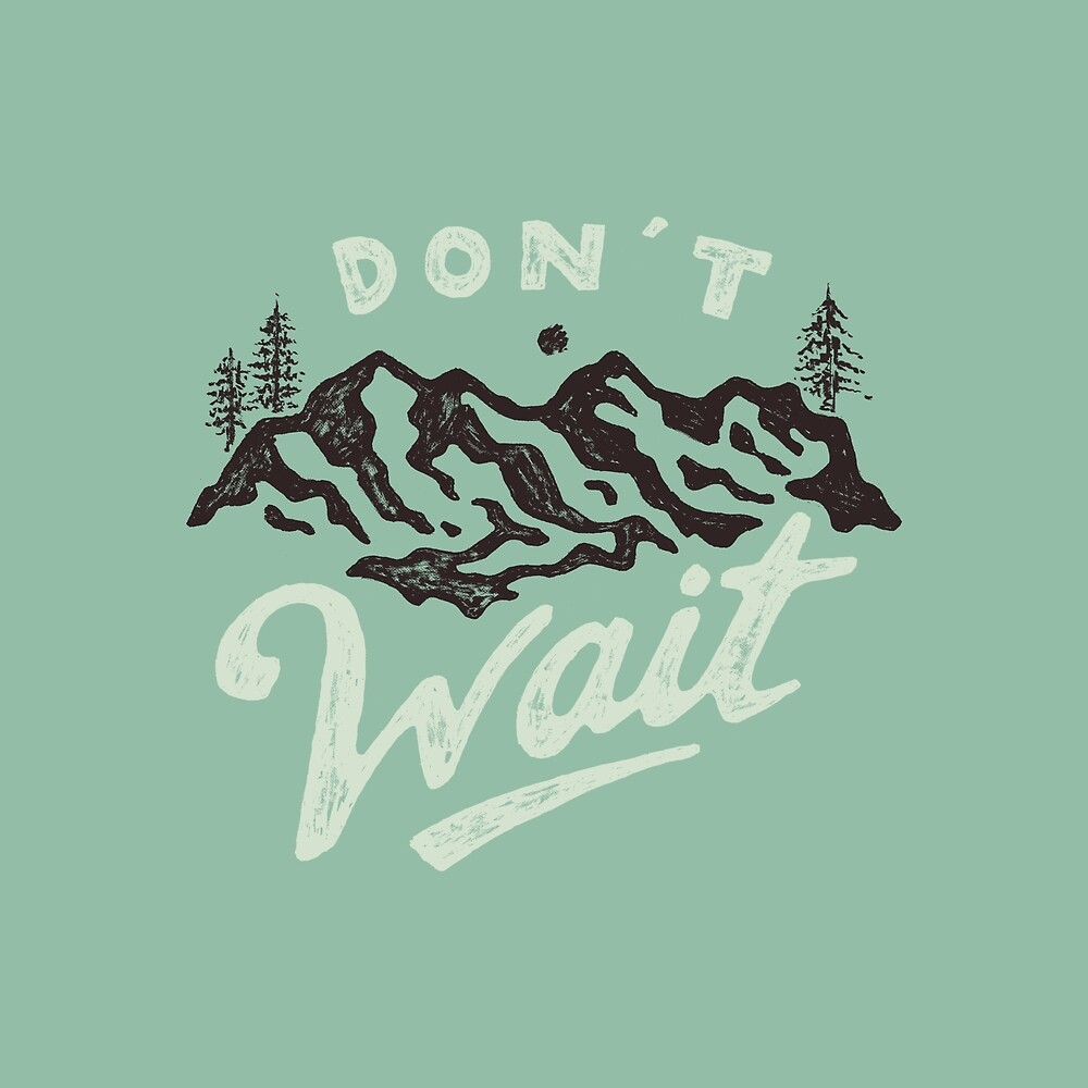 Don't Wait by skitchism