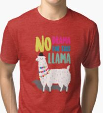 No Drama For This LLama Tri-blend T-Shirt