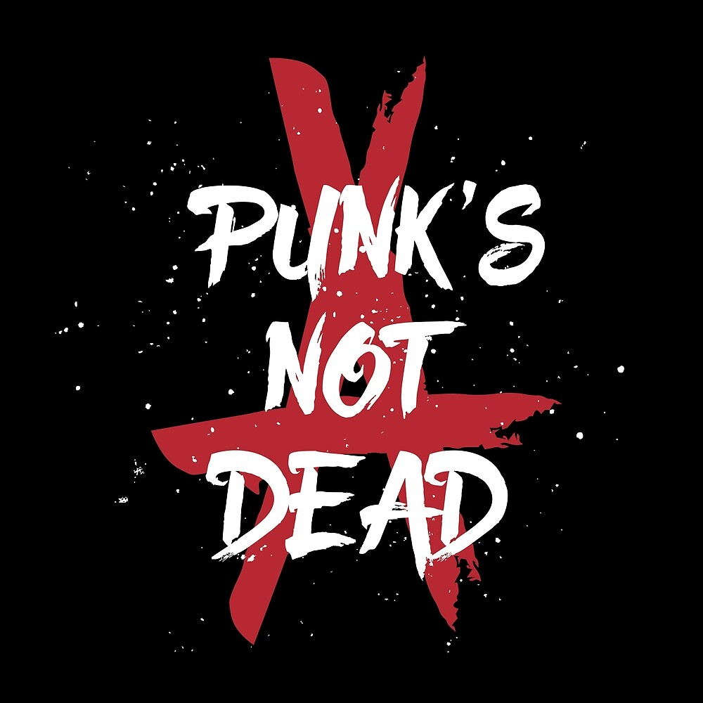 Punk's Not Dead - Grunge Distressed Anarchy Vintage Punk T-Shirts And Gifts Design  by TheCrossroad