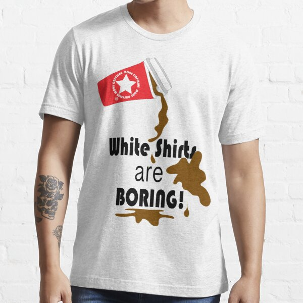 White shirts are boring! Essential T-Shirt