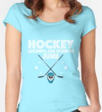 Hockey Legends Are Born In June Design Women's Fitted Scoop T-Shirt