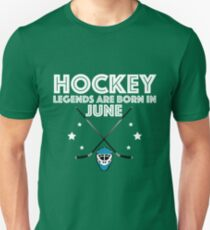 Hockey Legends Are Born In June Design Unisex T-Shirt