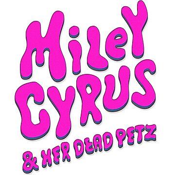 """Miley Cyrus """"Miley Cyrus & Her Dead Petz"""" by winterbreak"""