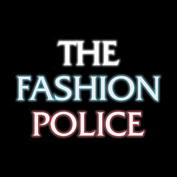 The Fashion Police by rolito86