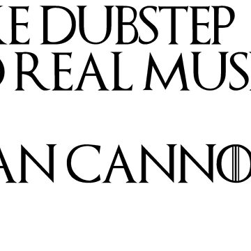 MAKE DUBSTEP INTO REAL MUSIC A MAN CANNOT DO - Game Of Thrones by Swiifii