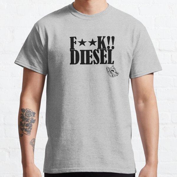 DLEDMV - FxxK DIESEL Classic T-Shirt