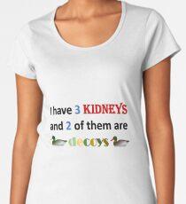 Kidney Decoys Women's Premium T-Shirt