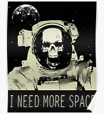 I need more space Poster