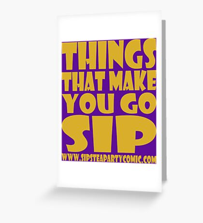 STPC: Things That Make You Go Sip 1.0 Greeting Card