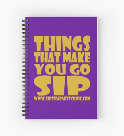 STPC: Things That Make You Go Sip 1.0 Spiral Notebook