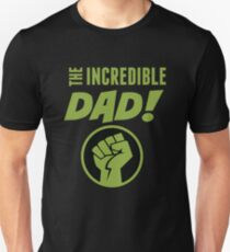 THE INCREDIBLE DAD! T-Shirt