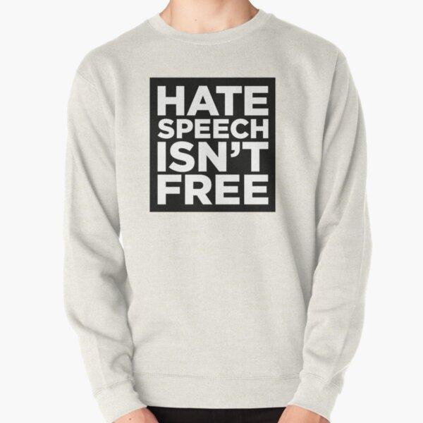 Hate Speech Isn't Free Pullover Sweatshirt