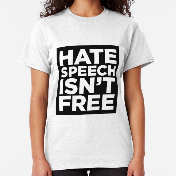 Hate Speech Isn't Free Classic T-Shirt
