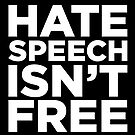 Hate Speech Isn't Free by codyjoseph
