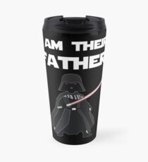 I AM THEIR FATHER Travel Mug