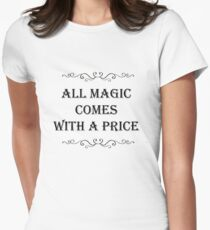 all magic comes with a price Women's Fitted T-Shirt