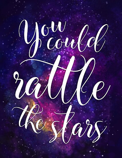 You could rattle the stars - Sarah J Maas by Chloe Lamplugh