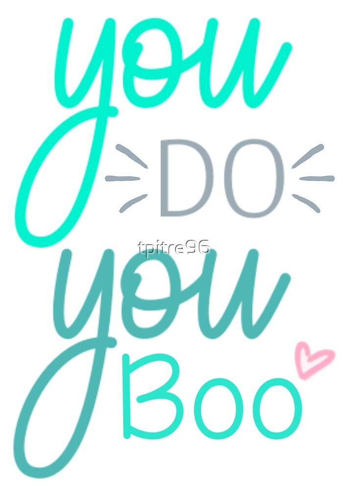 You do You Boo by tpitre96
