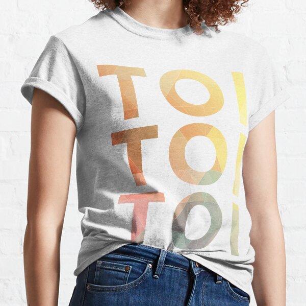 Toi Toi Toi Classic T-Shirt