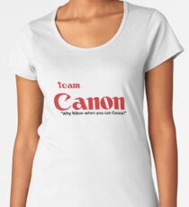 Team Canon! - why nikon when you can CANON. Women's Premium T-Shirt