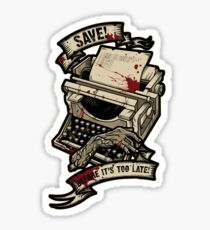 Save Before It's Too Late Sticker