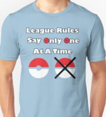 League Rules Say Only One At A Time Unisex T-Shirt