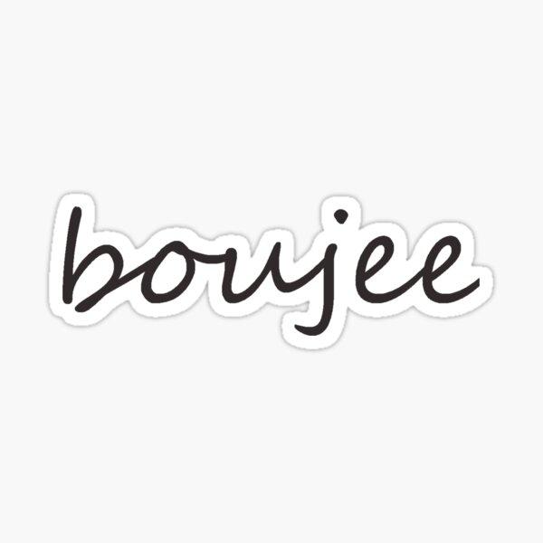 Boujee Sticker