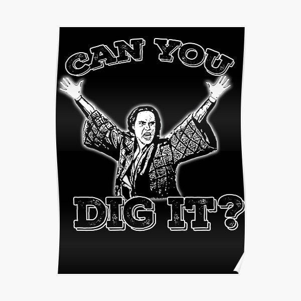 can you dig it Poster