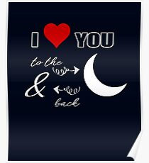 """I love you to the stars, moon and back"" Poster"
