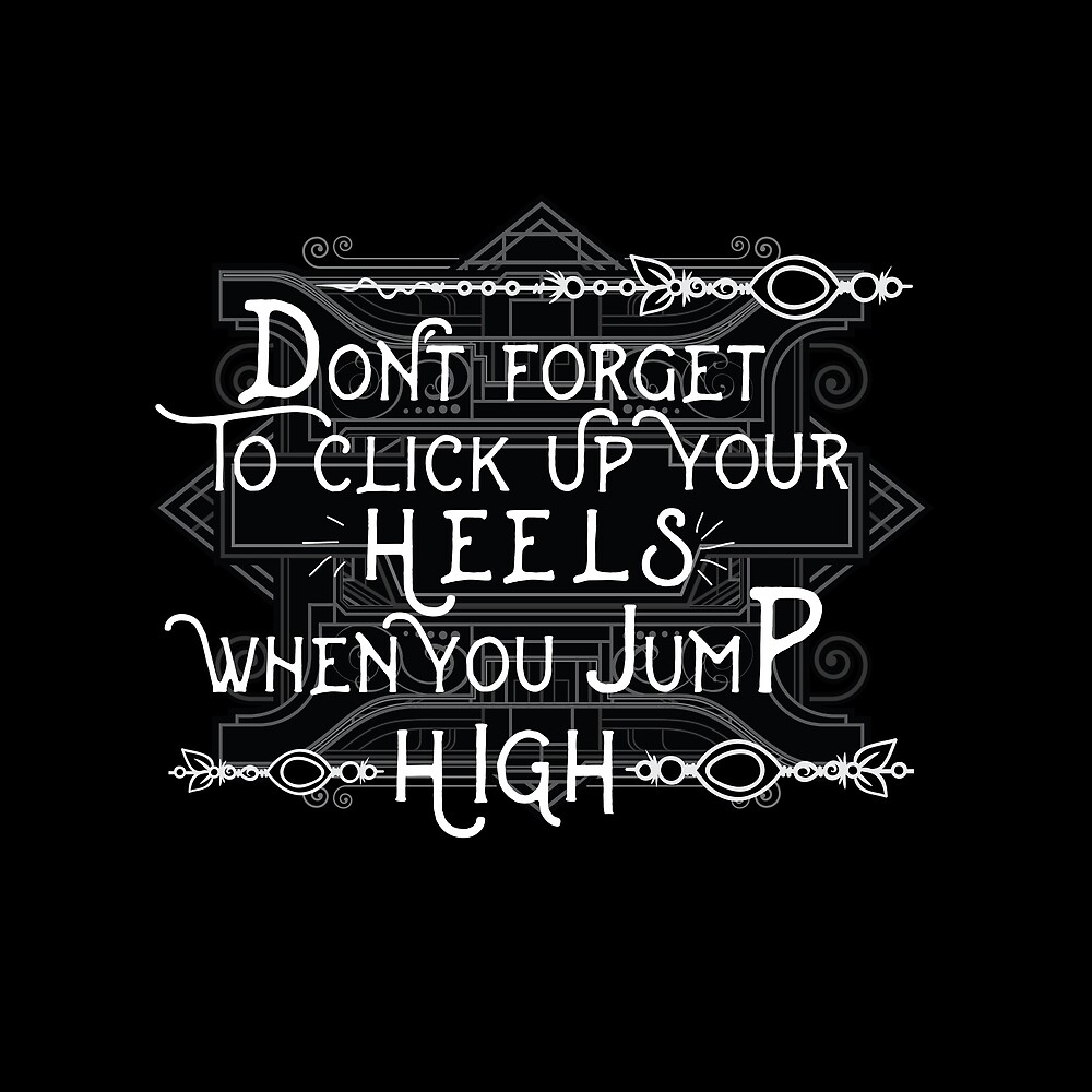 Dont Forget To Click Up Your Heels When You Jump High - Boho Vintage Poetry Design by TheCrossroad