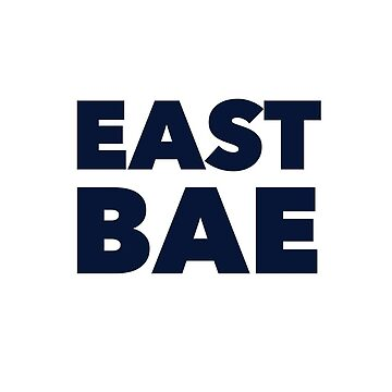 East Bae by MamaTees