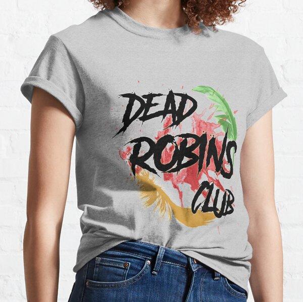 Dead Robins Club Classic T-Shirt